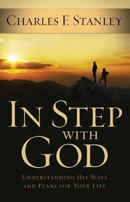 In Step with God: Understanding His Ways and Plans for Your Life - Christian Large Print Originals (Paperback)