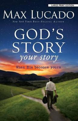 God's Story, Your Story: When His Becomes Yours - Christian Large Print Originals (Paperback)