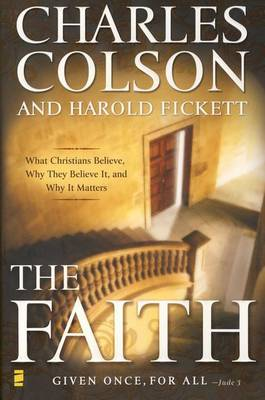 The Faith: What Christians Believe, Why They Believe It, and Why It Matters (Paperback)