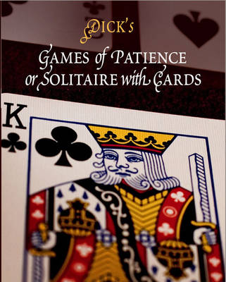 Games of Patience, or Solitaire with Cards (Paperback)