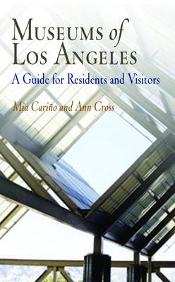 Museums of Los Angeles: A Guide for Residents and Visitors (Paperback)