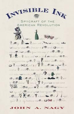 Invisible Ink: Spycraft of the American Revolution (Hardback)