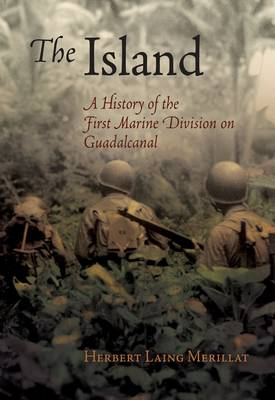 The Island (1944): A History of the First Marine Division on Guadalcanal (Paperback)