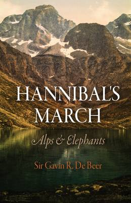 Hannibal's March: Alps and Elephants (Paperback)