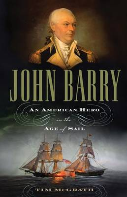 John Barry: An American Hero in the Age of Sail (Paperback)