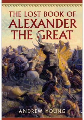 The Lost Book of Alexander the Great (Hardback)