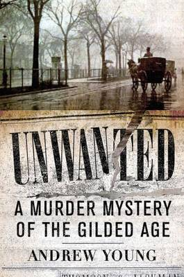Unwanted: A Murder Mystery of the Gilded Age (Paperback)