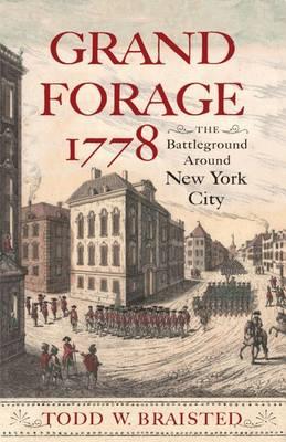 Grand Forage 1778: The Battleground Around New York City (Hardback)