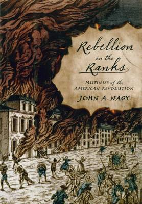 Rebellion in the Ranks: Mutinies of the American Revolution (Paperback)