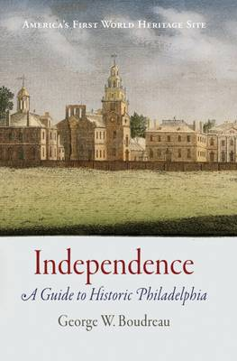 Independence: A Guide to Revolutionary Philadelphia (Paperback)
