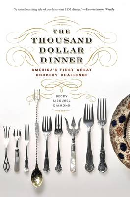 The Thousand Dollar Dinner: America's First Great Cookery Challenge (Paperback)