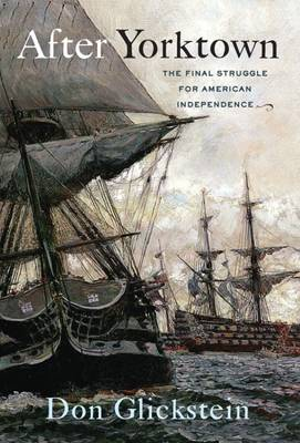 After Yorktown: The Final Struggle for American Independence (Paperback)