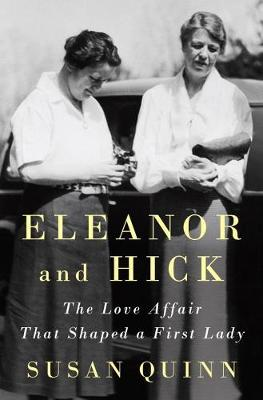 Eleanor And Hick: The Love Affiar That Shaped a First Lady (Hardback)