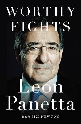 Worthy Fights: A Memoir of Leadership in War and Peace (Hardback)