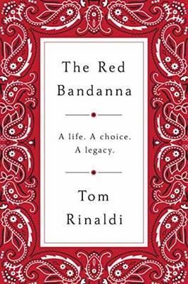 The Red Bandanna: Welles Crowther, 9/11, and the Path to Purpose (Hardback)
