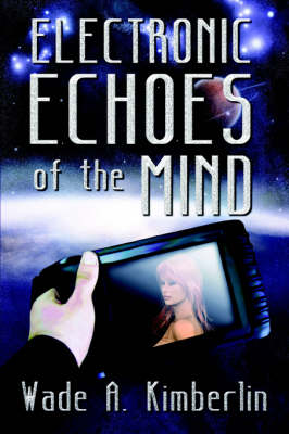 Electronic Echoes of the Mind (Paperback)