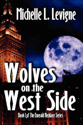 Wolves on the West Side - Emerald Necklace (Paperback)