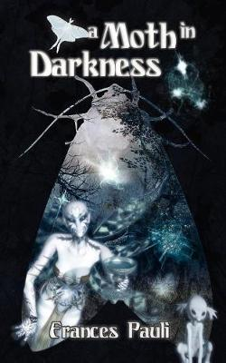 A Moth in Darkness (Paperback)