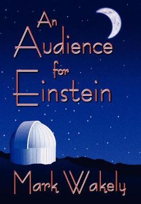 An Audience for Einstein (Hardback)