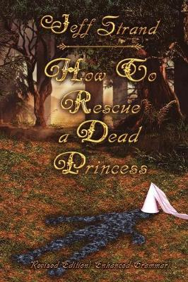 How to Rescue a Dead Princess (Paperback)