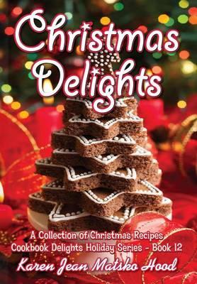 Christmas Delights Cookbook (Hardback)