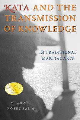 Kata and the Transmission of Knowledge: In Traditional Martial Arts (Paperback)
