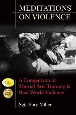 Meditations on Violence: A Comparison of Martial Arts Training & Real World Violence (Paperback)