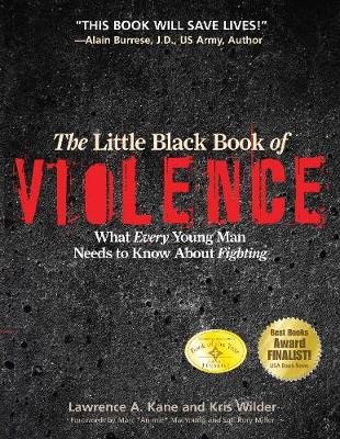 The Little Black Book Violence: What Every Young Man Needs to Know About Fighting (Paperback)