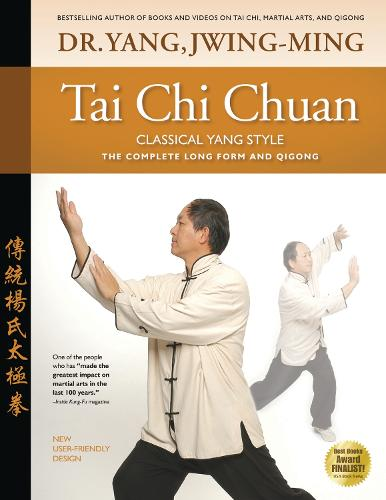 Tai Chi Chuan Classical Yang Style: The Complete Form Qigong (Paperback)