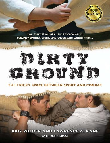 Dirty Ground: The Tricky Space Between Sport and Combat (Paperback)