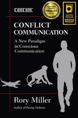 Conflict Communication: A New Paradigm in Conscious Communication (Paperback)