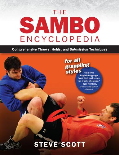 The Sambo Encyclopedia: Comprehensive Throws, Holds, and Submission Techniques for All Grappling Styles (Paperback)