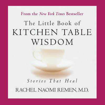 Little Book of Kitchen Table Wisdom: Stories That Heal (Paperback)