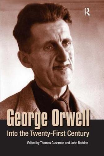 George Orwell: Into the Twenty-first Century (Paperback)