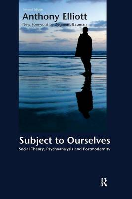 Subject to Ourselves: An Introduction to Freud, Psychoanalysis, and Social Theory (Hardback)