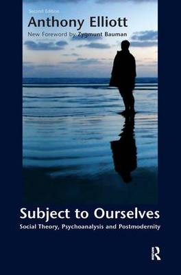 Subject to Ourselves: An Introduction to Freud, Psychoanalysis, and Social Theory (Paperback)