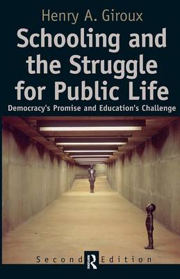 Schooling and the Struggle for Public Life: Democracy's Promise and Education's Challenge (Paperback)