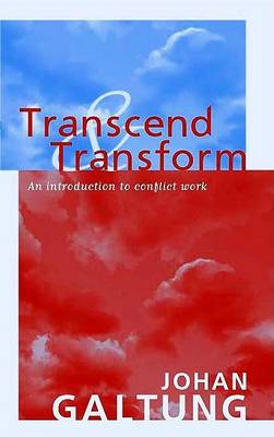 Transcend and Transform: An Introduction to Conflict Work (Paperback)
