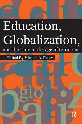 Education, Globalization and the State in the Age of Terrorism (Paperback)
