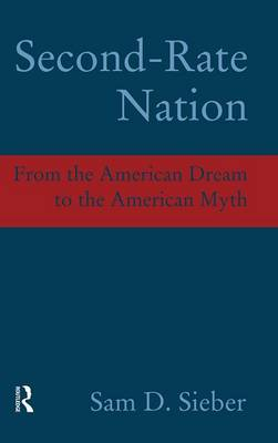 Second-rate Nation: From the American Dream to the American Myth (Hardback)