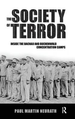 Society of Terror: Inside the Dachau and Buchenwald Concentration Camps (Hardback)