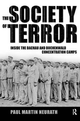 Society of Terror: Inside the Dachau and Buchenwald Concentration Camps (Paperback)