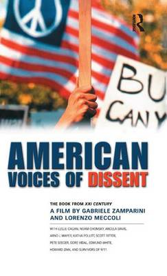 American Voices of Dissent: The Book from XXI Century, a Film by Gabrielle Zamparini and Lorenzo Meccoli (Hardback)