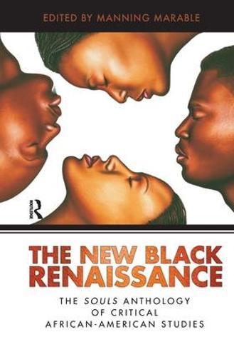 New Black Renaissance: The Souls Anthology of Critical African-American Studies (Hardback)