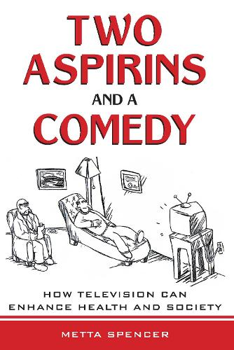 Two Aspirins and a Comedy: How Television Can Enhance Health and Society (Paperback)
