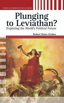 Plunging to Leviathan?: Exploring the World's Political Future (Hardback)