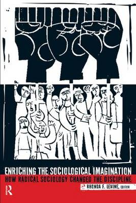 Enriching the Sociological Imagination: How Radical Sociology Changed the Discipline (Paperback)