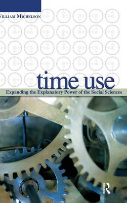 Time Use: Expanding Explanation in the Social Sciences (Hardback)
