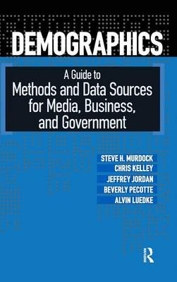 Demographics: A Guide to Methods and Data Sources for Media, Business, and Government (Hardback)