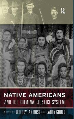 Native Americans and the Criminal Justice System: Theoretical and Policy Directions (Hardback)